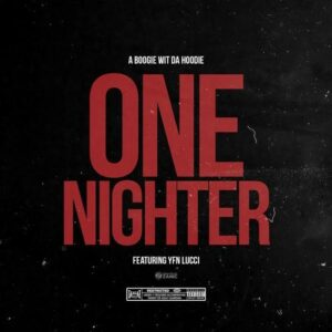 A Boogie Wit Da Hoodie Ft. YFN Lucci - One Nighter