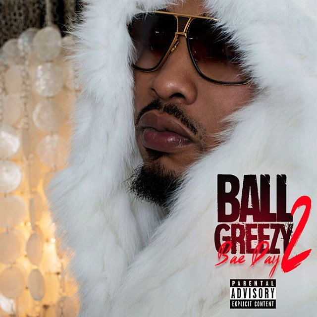 Ball Greezy - Bae Day 2