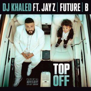 DJ Khaled Ft/ JAY-Z, Beyonce & Future - Top Off