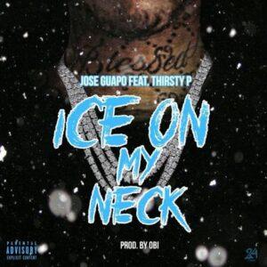 Jose Guapo Ft. Thirsty - Ice On My Neck