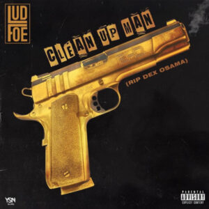Lud Foe - Clean Up Man