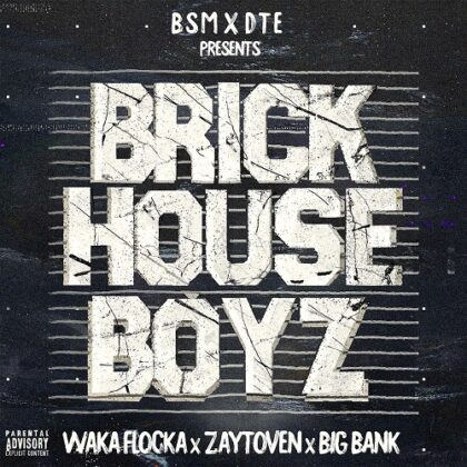 Waka Flocka, Zaytoven & Big Bank Black - The Brick House Boyz