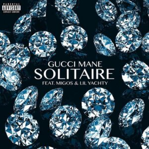 Gucci Mane Ft. Migos & Lil Yachty - Solitaire