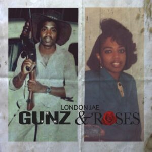 London Jae - Gunz & Roses