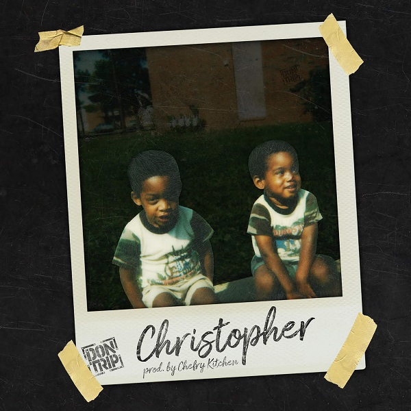 Don Trip - Christopher