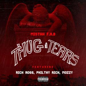 Mistah F.A.B. Ft. Rick Ross, Philthy Rich & Mozzy - Thug Tears