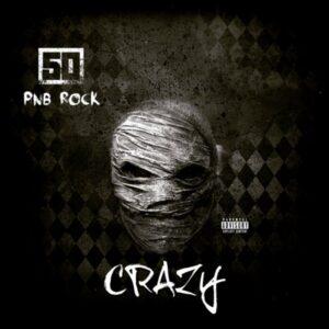 50 cent ft pnb rock crazy