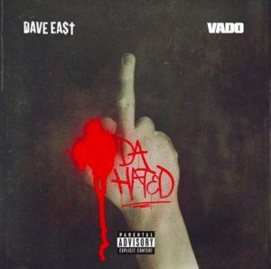 Dave East Ft. Vado - Da Hated