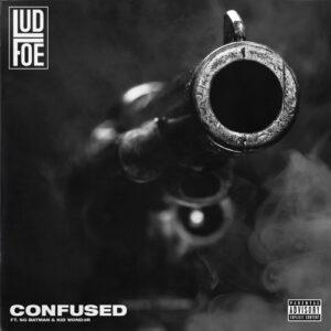 Lud Foe - Confused