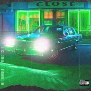 Rae Sremmurd – CLOSE (Ft. Travis Scott)