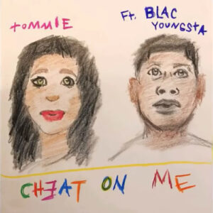 Tommie Ft. Blac Youngsta - Cheat On Me