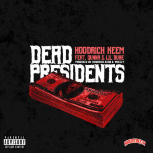 Hoodrich Keem - Dead Presidents (Ft. Gunna & Lil Duke)