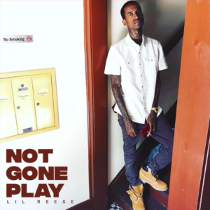 Lil Reese & Tee Grizzley - Not Gone Play
