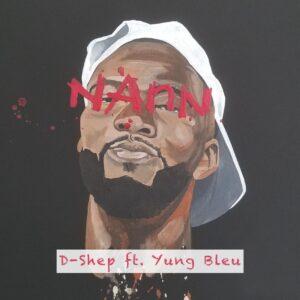 D-Shep Ft. Yung Bleu - Nann