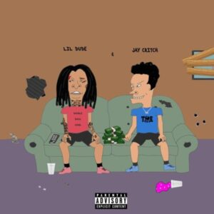 Lil Dude & Jay Critch - Make It Count