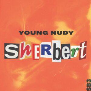 Young Nudy – Sherbert