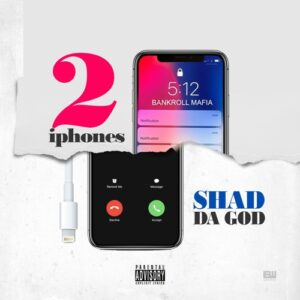 Shad Da God - 2 iPhones Beatin