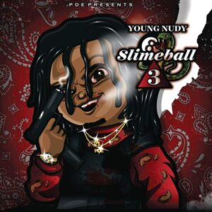 Young Nudy - Slimeball 3