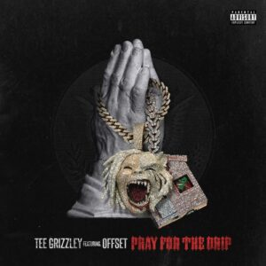 Tee Grizzley Ft. Offset - Pray For The Drip