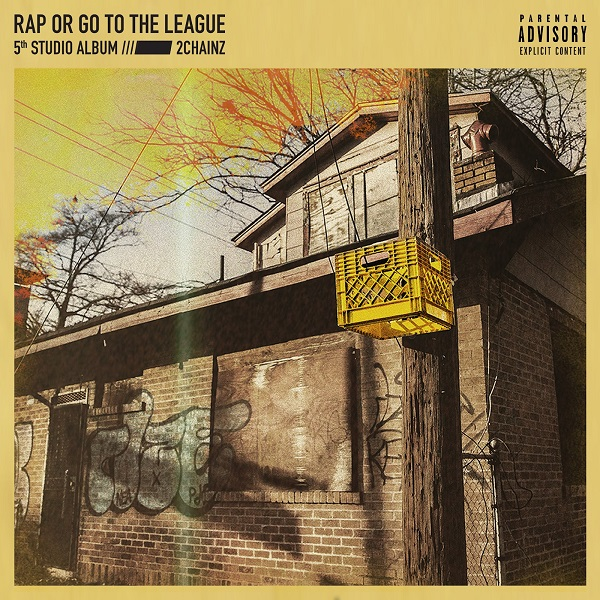 2 Chainz – Rap Or Go To The League