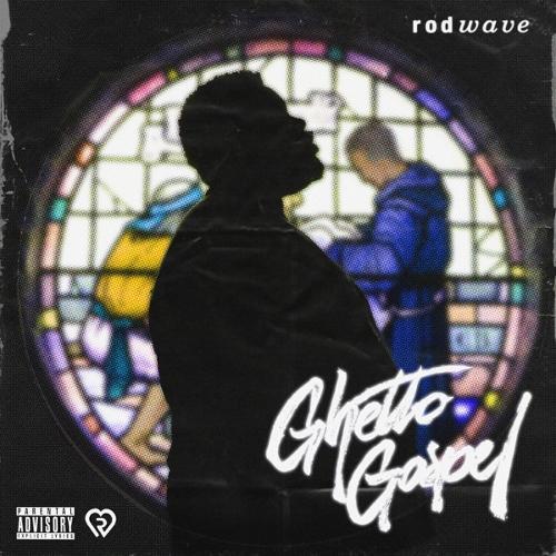 Rod Wave - Ghetto Gospel
