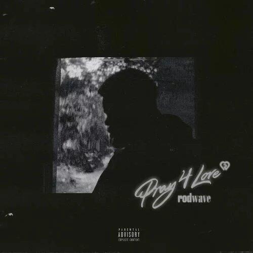 Rod Wave – Pray 4 Love