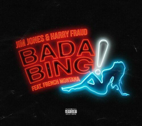 Jim Jones & Harry Fraud ft. French Montana - Bada Bing