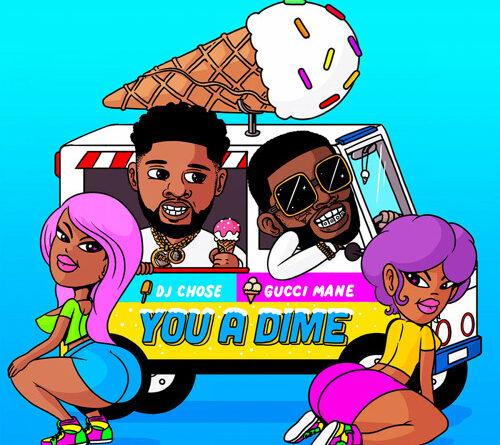 DJ Chose Gucci Mane You A Dime